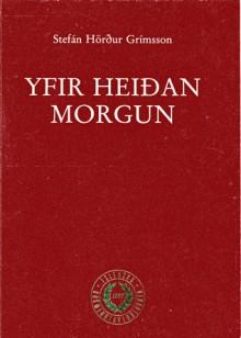 Yfir heiðan morgun - Stefán Hörður Grímsson