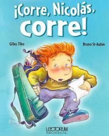 Corre, Nicolas, corre! - Gilles Tibo, Bruno Aubin
