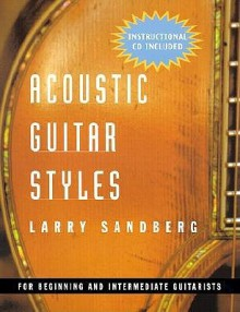 Acoustic Guitar Styles [With CD] - Larry Sandberg
