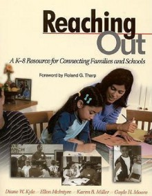 Reaching Out: A K-8 Resource for Connecting Families and Schools - Diane Kyle, Ellen McIntyre, Karen Buckingham Miller, Gayle Moore