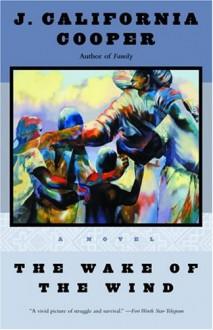 The Wake of the Wind: A Novel - J. California Cooper
