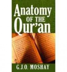 Anatomy of the Quran - G.J.O. Moshay