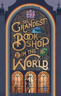 The Grandest Bookshop in the World - Amelia Mellor