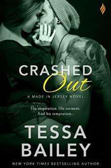 Crashed Out (Made in Jersey) - Tessa Bailey