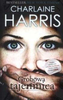 Grobowa tajemnica - Charlaine Harris