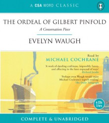The Ordeal of Gilbert Pinfold (A CSA Word Classic) - Evelyn Waugh