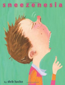 Sneezenesia - Deb Lucke