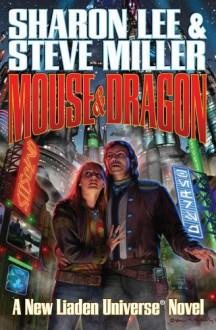 Mouse and Dragon - Sharon Lee, Steve Miller