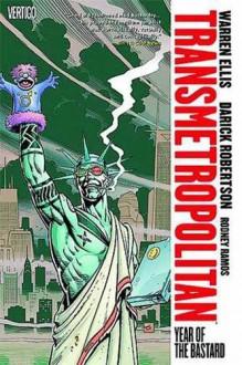 Transmetropolitan, Vol. 3: Year of the Bastard (New Edition) - Warren Ellis,Rodney Ramos,Darick Robertson