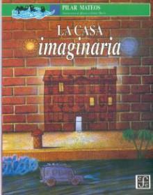 La casa imaginaria - Pilar Mateos