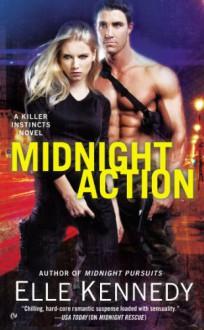 Midnight Action: A Killer Instincts Novel - Elle Kennedy