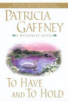 To Have and To Hold - Patricia Gaffney