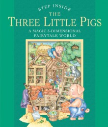 Step Inside: The Three Little Pigs: A Magic 3-Dimensional Fairy-Tale World - Sterling Publishing Company, Inc., Fernleigh Books, Sterling Publishing Company, Inc.