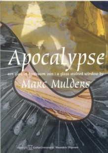 Apocalypse: A Stained Glass Window by Marc Mulders - Daan Van Speybroeck