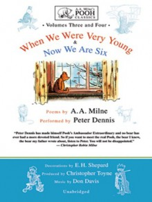 When We Were Very Young and Now We Are Six, (Pooh's Classics, Volumes #3 & #4) - A.A. Milne, Peter Dennis