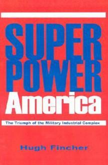Superpower America - Hugh Fincher, Janice Phelps