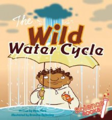 Wild Water Cycle (Science Rocks) (Science Rocks) - Rena Korb
