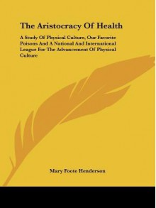 The aristocracy of health - Mary Henderson