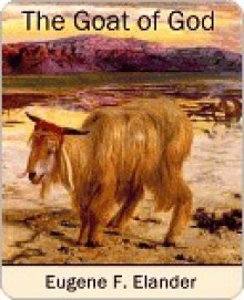 The Goat of God - Eugene Elander