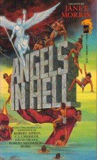 Angels in Hell - Brad Miner, Robert Silverberg, David Drake, Robert Lynn Asprin, Nancy Asire, C.J. Cherryh, Janet E. Morris, Chris Morris, Alexandra Sokolov