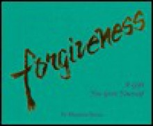 Forgiveness: A Gift You Give Yourself - Maureen Burns
