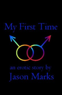My First time - Jason Marks