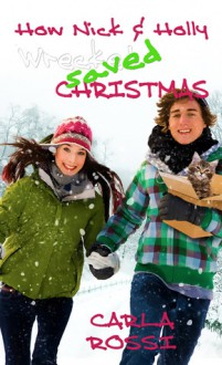 How Nick and Holly Wrecked...SAVED Christmas - Carla Rossi