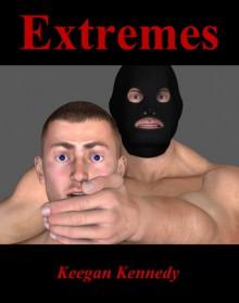 Extremes - Keegan Kennedy
