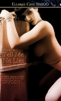 Tell Me No Lies - Delphine Dryden