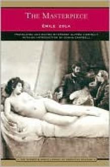 His Masterpiece (Les Rougon-Macquart, #14) - Donna Campbell, Ernest Alfred Vizetelly, Émile Zola