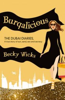 Burqalicious: The Dubai Diaries - Becky Wicks