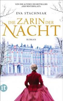 Die Zarin der Nacht (insel taschenbuch) - Eva Stachniak