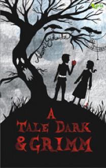 A Tale Dark and Grimm - Adam Gidwitz,Khairi Rumantati,Lala Bohang