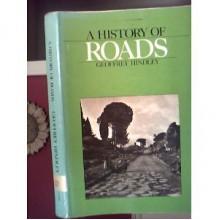 A History of Roads - Geoffrey Hindley