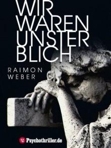 Wir waren unsterblich - Raimon Weber