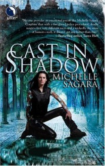 Cast in Shadow - Michelle Sagara West, Michelle Sagara