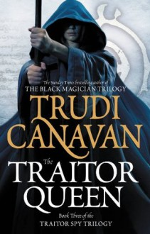 The Traitor Queen (The Traitor Spy Trilogy) - Trudi Canavan