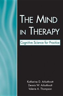 The Mind in Therapy: Cognitive Science for Practice - Katherine D. Arbuthnott