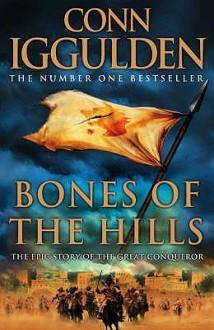 Genghis: Bones of the Hills - Conn Iggulden