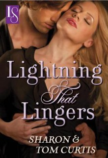 Lightning that Lingers: A Loveswept Classic Romance - Sharon Curtis,Tom Curtis
