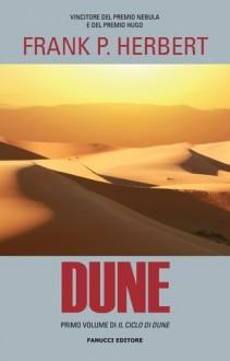Dune (Il Ciclo di Dune, #1) - Frank Herbert, Giampaolo Cossato, Sandro Sandrelli