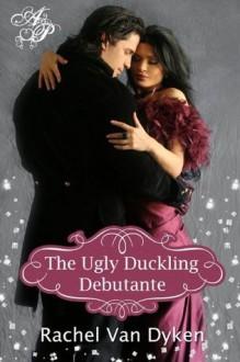 The Ugly Duckling Debutante - Rachel Van Dyken