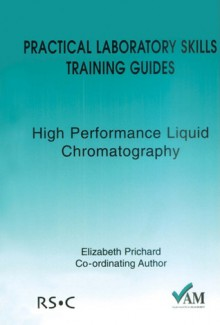 Practical Laboratory Skills Training Guides - Brian Stuart, B. Stuart, Brian Stuart, Royal Society of Chemistry, Peter Bedson