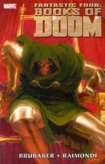 Fantastic Four: Books Of Doom - Mark Farmer, Pablo Raimondi, Ed Brubaker