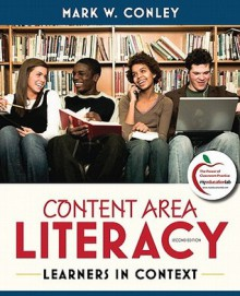 Content Area Literacy: Learners in Context (2nd Edition) - Mark W. Conley
