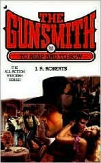 The Gunsmith #311: To Reap and To Sow - J.R. Roberts