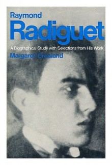 Raymond Radiguet: A Biographical Study With Selections from His Work - Margaret Crosland