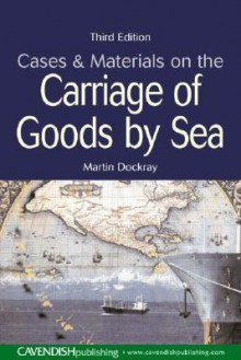 Cases & Materials on the Carriage of Goods By Sea - Martin Dockray