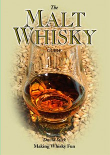 The Malt Whiskey Guide - David Stirk
