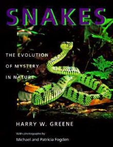Snakes: The Evolution of Mystery in Nature - Harry W. Greene